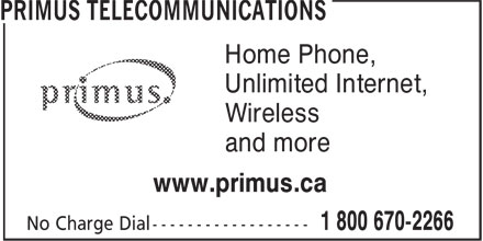 Primus Canada (1-800-670-2266) - Display Ad - Unlimited Internet, Wireless and more www.primus.ca Home Phone,