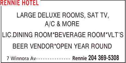 Rennie Hotel (204-369-5308) - Annonce illustrée - LARGE DELUXE ROOMS, SAT TV, A/C & MORE LIC.DINING ROOM*BEVERAGE ROOM*VLT'S BEER VENDOR*OPEN YEAR ROUND