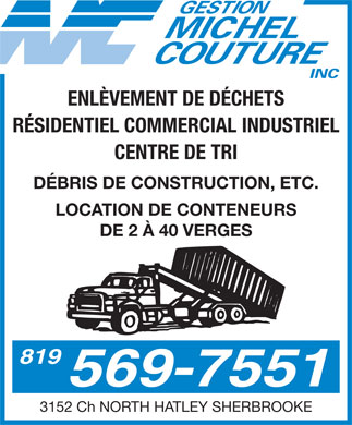 Gestion Michel Couture Inc (819-569-7551) - Annonce illustrée - ENLÈVEMENT DE DÉCHETS RÉSIDENTIEL COMMERCIAL INDUSTRIEL CENTRE DE TRI DÉBRIS DE CONSTRUCTION, ETC. LOCATION DE CONTENEURS DE 2 À 40 VERGES 819 569-7551 3152 Ch NORTH HATLEY SHERBROOKE