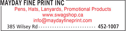 Mayday Fine Print Inc (506-452-1007) - Display Ad - Pens, Hats, Lanyards, Promotional Products www.swagshop.ca info@maydayfineprint.com