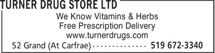 Turner Drug Store Ltd (519-672-3340) - Display Ad - We Know Vitamins & Herbs Free Prescription Delivery www.turnerdrugs.com  We Know Vitamins & Herbs Free Prescription Delivery www.turnerdrugs.com