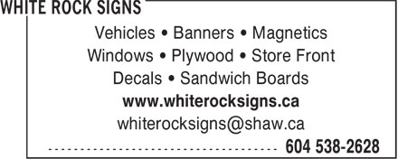 White Rock Signs (604-538-2628) - Annonce illustrée - Vehicles • Banners • Magnetics Windows • Plywood • Store Front Decals • Sandwich Boards www.whiterocksigns.ca whiterocksigns@shaw.ca