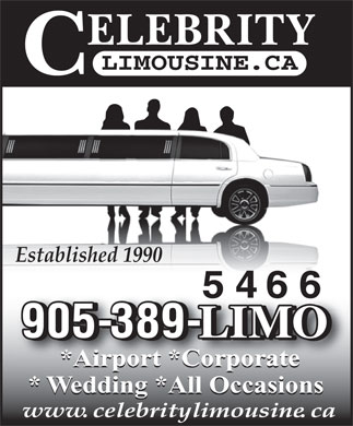 Celebrity Limousine (905-389-5466) - Display Ad - LIMOUSINE.CA Established 1990 5466 905-389- LIMO 05-389- 905-389- LIMO *Airport *Corporate *Ai t*C orte *Airport *Corporate *Aiport *Corporate *Airpot*CCorortate * Wedding *All Occasions