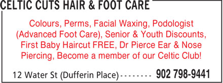 CelticCuts Total Family Hair & Foot Care (902-798-9441) - Annonce illustrée - Colours, Perms, Facial Waxing, Podologist (Advanced Foot Care), Senior & Youth Discounts, First Baby Haircut FREE, Dr Pierce Ear & Nose Piercing, Become a member of our Celtic Club!