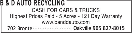 B & D Auto Recycling (289-813-1725) - Annonce illustrée - CASH FOR CARS & TRUCKS Highest Prices Paid - 5 Acres - 121 Day Warranty www.banddauto.com