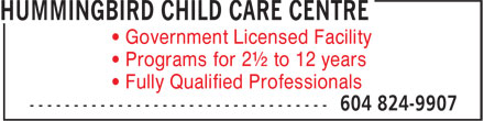 Hummingbird Child Care Centre (604-824-9907) - Annonce illustrée - ¿ Government Licensed Facility ¿ Programs for 2½ to 12 years ¿ Fully Qualified Professionals