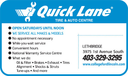 Quick Lane (403-329-3295) - Display Ad - OPEN SATURDAYS UNTIL NOON 403-329-3295 www.collegefordlincoln.com