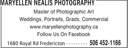 Mary Ellen Nealis Photography (506-452-1166) - Annonce illustrée - Master of Photographic Art Weddings, Portraits, Grads, Commercial www.maryellenphotography.ca Follow Us On Facebook
