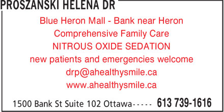 Dr Helena Proszanski (613-686-1598) - Display Ad - Blue Heron Mall - Bank near Heron Comprehensive Family Care NITROUS OXIDE SEDATION new patients and emergencies welcome www.ahealthysmile.ca