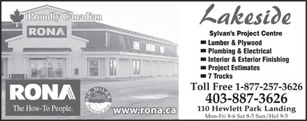 Rona (403-887-3626) - Annonce illustrée - Lumber & Plywood Plumbing & Electrical Interior & Exterior Finishing 7 Trucks Toll Free 1-877-257-3626 403-887-3626 110 Hewlett Park Landing Mon-Fri 8-6 Sat 8-5 Sun/Hol 9-5 Project Estimates