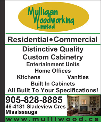 Mulligan Woodworking Ltd (905-828-8885) - Display Ad - 905-828-8885 46-4181 Sladeview Cres Mississauga www.mulliwood.ca