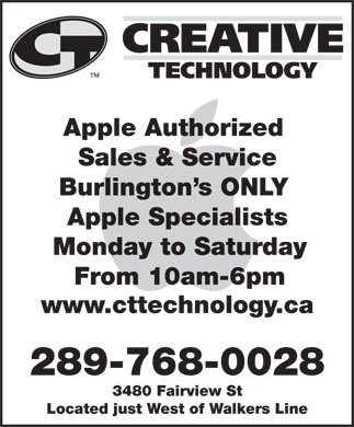Creative Technology (905-681-6353) - Annonce illustr&eacute;e - Apple Authorized Sales &amp; Service Burlington s ONLY Apple Specialists Monday to Saturday From 10am-6pm www.cttechnology.ca 289-768-0028 3480 Fairview St Located just West of Walkers Line
