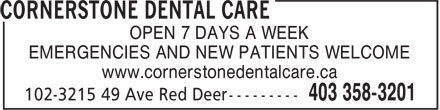 Cornerstone Dental Care (403-358-3201) - Annonce illustr&eacute;e - OPEN 7 DAYS A WEEK EMERGENCIES AND NEW PATIENTS WELCOME www.cornerstonedentalcare.ca