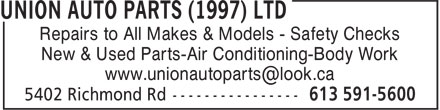 Union Auto Parts (1997) Ltd (613-604-0352) - Display Ad - Repairs to All Makes & Models - Safety Checks New & Used Parts-Air Conditioning-Body Work www.unionautoparts@look.ca