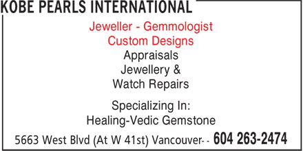 Kobe Pearls International (604-263-2474) - Annonce illustrée - Jeweller - Gemmologist Custom Designs Appraisals Jewellery & Watch Repairs Specializing In: Healing-Vedic Gemstone