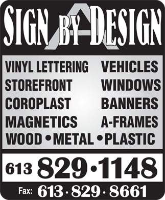 A Sign By Design (613-829-1148) - Display Ad - VEHICLES VINYL LETTERING WINDOWS STOREFRONT BANNERS COROPLAST A-FRAMES MAGNETICS WOOD METAL PLASTIC VEHICLES VINYL LETTERING WINDOWS STOREFRONT BANNERS COROPLAST A-FRAMES MAGNETICS WOOD METAL PLASTIC
