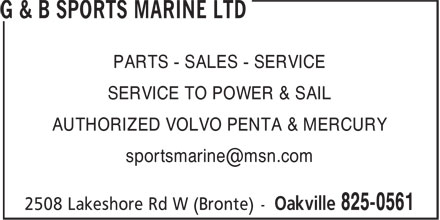 G & B Sports Marine Ltd (905-825-0561) - Annonce illustrée======= - PARTS - SALES - SERVICE - SERVICE TO POWER & SAIL - AUTHORIZED VOLVO PENTA & MERCURY - sportsmarine@msn.com