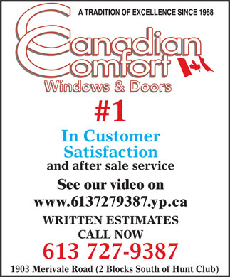 Canadian Comfort (613-727-9387) - Display Ad - Colors & Profiles FOR INSTALLED PRODUCTS CALL 613-727-9387FOR INSTALLED PRODUCTS CALL 613-727-9387 www.aluminumwarehouse.ca Windows, Doors, & Siding Soffit Fascia Siding Vinyl Windows Skylights Cash & Carry Centre Entry Doors Patio Doors Storm Doors Columns New Construction &N ti As a matter of fact, our windows are Renovations the best! BUY WHERE THE CONTRACTORS BUY! If you find the identical products that we carry in Stock at a lower price anywhere, we will meet that price and take off an additional 10% Custom Windows Fast! Unsurpassed Energy Efficiency LIFETIME WARRANTY Buy Brand Names CHEAP!Buy Brand Names CHEAP!Ottawa s Largest Showroom for IntegraWeld Fusion Welding FREE Low-E & Argon Gas Non-Metal Super Spacer Vinyl Siding & Accessories Decorative Any Length From Only 12 Colours in stock $51.95/100sq.ft. Shutters Lifelong Strength & Durability 1903 Merivale Rd 2 Blocks South of Hunt Club We can Manufacture Seamless Eavestrough AT YOUR SITE! Starting at Mon. to Fri. 7:30 to 5:30 Sat. 9:00 to 2:00 Custom Made Best selection of Styles, 613-727-0911 $42 per pair! BEST PRICES IN TOWN!