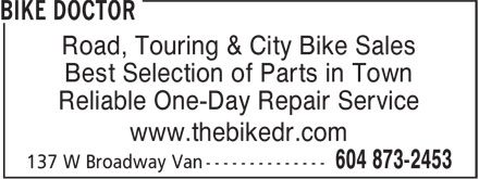 Bike Doctor (604-873-2453) - Annonce illustrée - Road, Touring & City Bike Sales Best Selection of Parts in Town Reliable One-Day Repair Service www.thebikedr.com