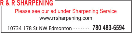 R & R Sharpening (780-483-6594) - Annonce illustrée - Please see our ad under Sharpening Service www.rrsharpening.com