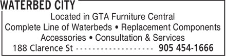 Waterbed City (905-454-1666) - Display Ad - Complete Line of Waterbeds ¿ Replacement Components Accessories ¿ Consultation & Services Located in GTA Furniture Central