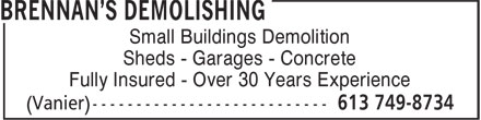 Brennan's Demolishing (613-749-8734) - Annonce illustrée - Small Buildings Demolition Sheds - Garages - Concrete Fully Insured - Over 30 Years Experience