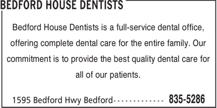 Bedford House Dentists (902-835-5286) - Annonce illustrée - Bedford House Dentists is a full-service dental office, offering complete dental care for the entire family. Our commitment is to provide the best quality dental care for all of our patients.