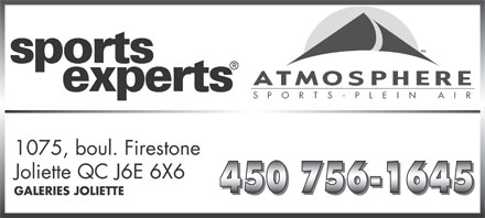 Sports Experts - Atmosphere (450-756-1645) - Annonce illustr&eacute;e - mc S   P    O    R    T    S    -    P    L    E    I    N         A    I    R 1075, boul. Firestone Joliette QC J6E 6X6 GALERIES JOLIETTE