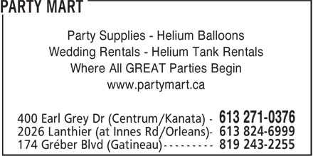 Party Mart (613-271-0376) - Display Ad - Where All GREAT Parties Begin www.partymart.ca Party Supplies - Helium Balloons Wedding Rentals - Helium Tank Rentals Where All GREAT Parties Begin www.partymart.ca Party Supplies - Helium Balloons Wedding Rentals - Helium Tank Rentals