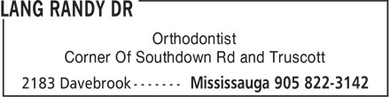 Lang Randy Dr (905-822-3142) - Annonce illustrée - Orthodontist Corner Of Southdown Rd and Truscott