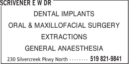 Scrivener E W Dr (519-821-9841) - Annonce illustrée - DENTAL IMPLANTS ORAL & MAXILLOFACIAL SURGERY EXTRACTIONS GENERAL ANAESTHESIA