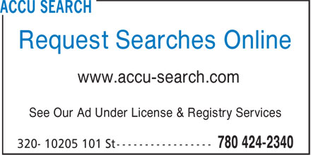 Accu Search (780-421-1280) - Annonce illustrée - Request Searches Online www.accu-search.com See Our Ad Under License & Registry Services Request Searches Online www.accu-search.com See Our Ad Under License & Registry Services