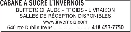 Cabane à sucre L'Invernois (418-453-7750) - Display Ad - BUFFETS CHAUDS - FROIDS - LIVRAISON - SALLES DE RÉCEPTION DISPONIBLES - www.invernois.com