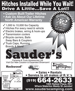 Sauder's Camping & Truck Accessories (519-664-2633) - Annonce illustrée - Transmission coolers Bicycle carriers, Balls Sway Bars & Couplers Truck Caps, Running Boards & More! 1005 Reitzel Place, RR1 Where Waterloo Meets St Jacobs! www.sauderscamping.com Custom Built Trailer Hitches Ask Us About Our Lifetime North American Warranty 3232 1,000 to 10,000 lbs Capacity Hitches For every need & vehicle Electric brakes, wiring & hook-ups