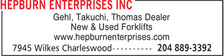Hepburn Enterprises Inc (204-889-3392) - Annonce illustrée - New & Used Forklifts www.hepburnenterprises.com Gehl, Takuchi, Thomas Dealer