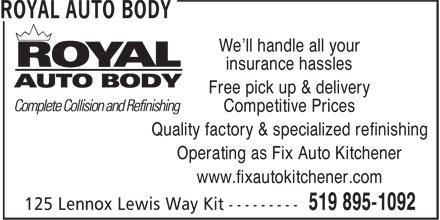 Royal Auto Body (519-895-1092) - Annonce illustrée - We'll handle all your insurance hassles Free pick up & delivery Competitive Prices Quality factory & specialized refinishing Operating as Fix Auto Kitchener www.fixautokitchener.com