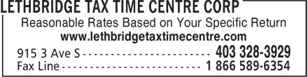 Lethbridge Tax Time Centre Corp (403-328-3929) - Annonce illustrée - Reasonable Rates Based on Your Specific Return www.lethbridgetaxtimecentre.com