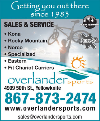 Overlander Sports (867-988-0895) - Display Ad - SALES & SERVICE Kona Rocky Mountain Norco Specialized Eastern Fit Chariot Carriers 4909 50th St., Yellowknife 867-873-2474 www.overlandersports.com