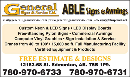 General Signs &amp; Service Ltd (780-613-0333) - Annonce illustr&eacute;e - mail@generalsignandservice.com www.generalsignandservice.com ablesign@telusplanet.net Custom Neon &amp; LED Signs   LED Display Boards Free-Standing Pylon Signs   Commercial Awnings Computer Vinyl Graphics   Sign Installation &amp; Service Cranes from 40' to 100'   15,000 sq ft. Full Manufacturing Facility Certified Equipment &amp; Products FREE ESTIMATE &amp; DESIGNS 12163-68 St. Edmonton, AB. T5B 1P9. 780-970-6733 780-970-6731