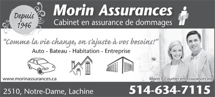 Morin Assurances (514-634-7115) - Annonce illustrée - Morin Assurances Specializing In Damage InsuranceSpecializing In Damage Insurance Automobile - Boat - Home - Business Morin P Courtier en Assurances Inc www.morinassurances.ca 514-634-7115 2510, Notre-Dame, Lachine