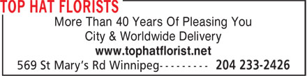 Top Hat Florists (204-233-2426) - Display Ad - More Than 40 Years Of Pleasing You City & Worldwide Delivery www.tophatflorist.net More Than 40 Years Of Pleasing You City & Worldwide Delivery www.tophatflorist.net