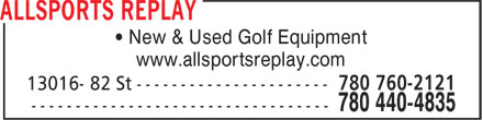 Allsports Replay (780-440-4835) - Annonce illustrée - • New & Used Golf Equipment www.allsportsreplay.com 780 760-2121