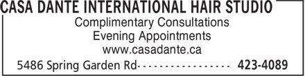 Casa Dante International Hair Studio (902-423-4089) - Display Ad - Complimentary Consultations Evening Appointments www.casadante.ca