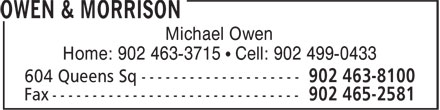 Owen & Morrison (902-463-8100) - Display Ad - Michael Owen Home: 902 463-3715 • Cell: 902 499-0433