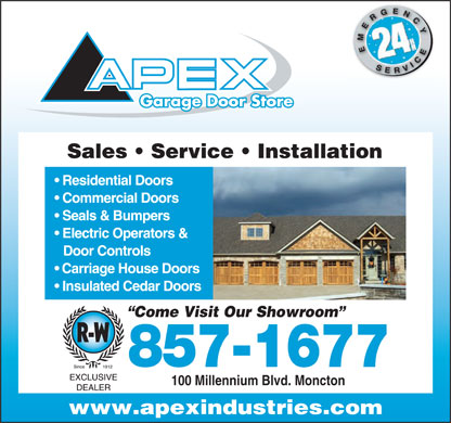 Apex Industries Inc (506-806-0132) - Annonce illustrée - Garage Door StoreGarage Door Store Come Visit Our Showroom 857-1677 100 Millennium Blvd. Moncton Garage Door StoreGarage Door Store Come Visit Our Showroom 857-1677 100 Millennium Blvd. Moncton