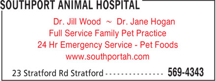 Southport Animal Hospital (902-569-4343) - Display Ad - Dr. Jill Wood ~ Dr. Jane Hogan Full Service Family Pet Practice 24 Hr Emergency Service - Pet Foods www.southportah.com