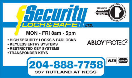 Security Lock And Safe Ltd (204-888-7758) - Annonce illustrée - MEMBER SECURITY LTD. MON - FRI 8am - 5pm HIGH SECURITY LOCKS & PADLOCKS KEYLESS ENTRY SYSTEMS RESTRICTED KEY SYSTEMS TRANSPONDER KEYS 204-888-7758 337 RUTLAND AT NESS