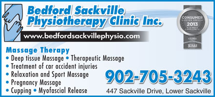 Bedford-Sackville Physiotherapy Clinic Inc (1-877-236-3820) - Display Ad - www.bedfordsackvillephysio.com Massage Therapy Deep tissue Massage Therapeutic Massage Treatment of car accident injuries Relaxation and Sport Massage 902-705-3243 Pregnancy Massage Cupping   Myofascial Release 447 Sackville Drive, Lower Sackville447 SackvillDriv L kville