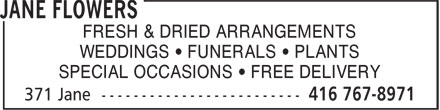 Jane Flowers (416-767-8971) - Annonce illustrée - FRESH & DRIED ARRANGEMENTS WEDDINGS • FUNERALS • PLANTS SPECIAL OCCASIONS • FREE DELIVERY FRESH & DRIED ARRANGEMENTS WEDDINGS • FUNERALS • PLANTS SPECIAL OCCASIONS • FREE DELIVERY