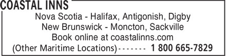 Coastal Inns (1-800-665-7829) - Display Ad - Book online at coastalinns.com Nova Scotia - Halifax, Antigonish, Digby New Brunswick - Moncton, Sackville
